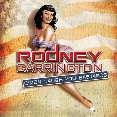 C'mon Laugh You Bastards - Rodney Carrington