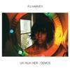 Uh Huh Her - Demos by PJ Harvey