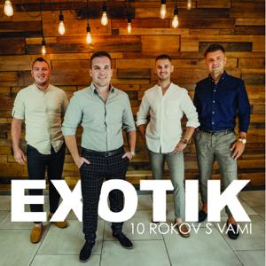 EXOTIK - 10 rokov s vami