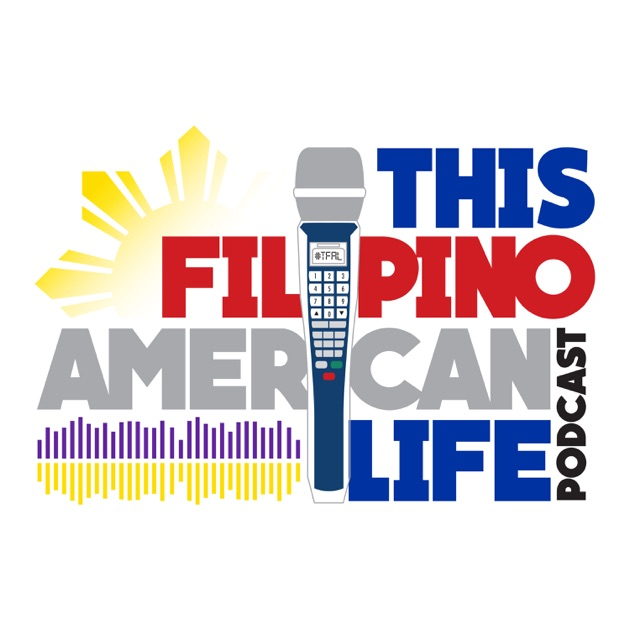 Podcast This Filipino American Life Podcast By This Filipino