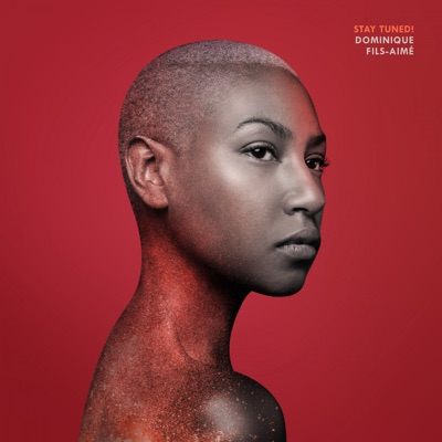 Dominique Fils-Aimé – Stay Tuned!