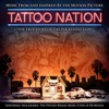Tattoo Nation (Music from and Inspired by the Motion Picture) [Deluxe Edition]