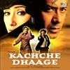 Kachche Dhaage (Original Motion Picture Soundtrack)
