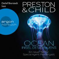 Douglas Preston & Lincoln Child - Ocean - Insel des Grauens - Ein Fall für Special Agent Pendergast, Band 19 (Gekürzte Lesefassung) artwork