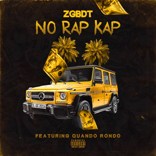 ZGBDT - No Rap Cap (feat. Quando Rondo) - Single