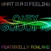 What a Feeling feat Kelly Rowland Pt 1 Single