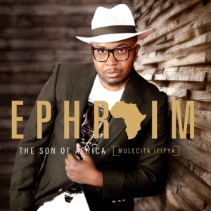 Ephraim the Son of Africa - You're with Us
