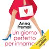 Anna Premoli - Un giorno perfetto per innamorarsi Grafik