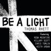 Be a Light feat Reba McEntire Hillary Scott Chris Tomlin Keith Urban Single