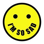 3OH!3 - I'M SO SAD