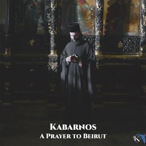 Kabarnos - A Prayer for Beirut