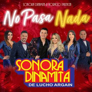 Sonora Dinamita de Lucho Argain - No Pasa Nada feat. Horacio Palencia