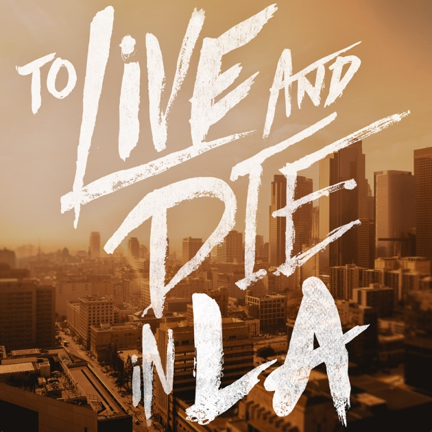 Image result for to live and die in la podcast