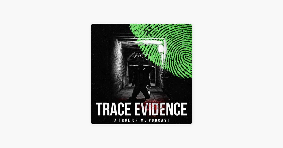 Trace Evidence: 071 - The Horrifying Murder of Paula