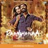 A. R. Rahman - Raanjhanaa (Original Motion Picture Soundtrack) artwork