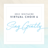 Sing Gently - Eric Whitacre, Virtual Choir 6 & Sam Glicklich