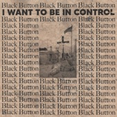 I Want to be in Control