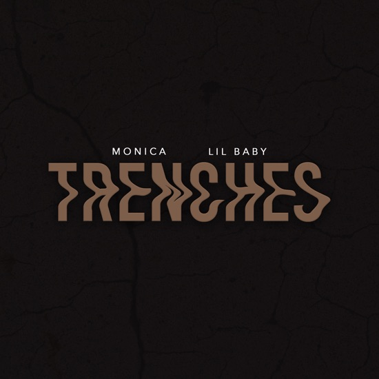 Monica & Lil Baby - Trenches