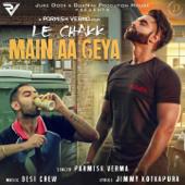 Le Chakk Main Aa Gya  Parmish Verma - Parmish Verma