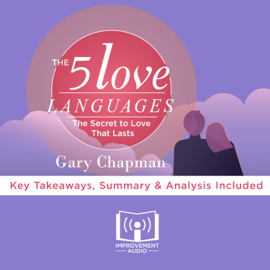 The 5 Love Languages by Gary Chapman: Key Takeaways, Summary & Analysis Included audiobook