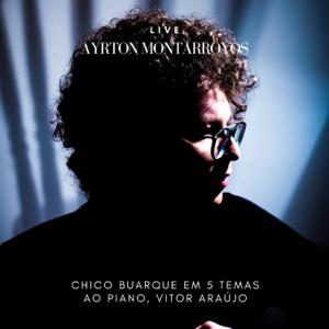 Ayrton Montarroyos - Chico Buarque em 5 Temas feat. Vitor Araújo [Ao Vivo]