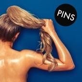 PINS - Ponytail