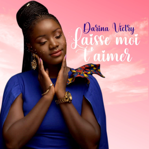 Darina Victry - Laisse moi t'aimer