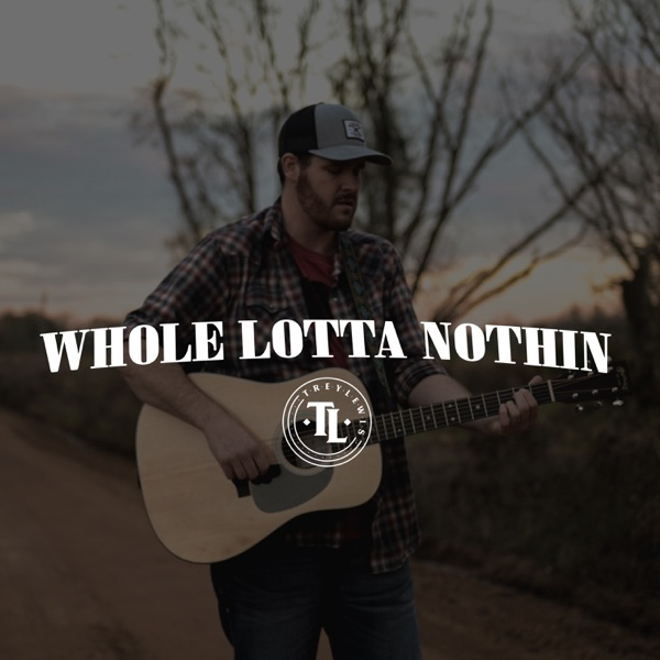 Whole Lotta Nothin - Single