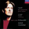 Ravel: Piano Concertos - Honnegger: Piano Concertino- Françaix: Piano Concertino - Charles Dutoit, Jean-Yves Thibaudet & Orchestre symphonique de Montréal