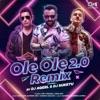 Ole Ole 2 0 DJ Aqeel DJ Suketu Remix Single