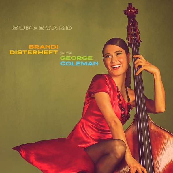 Brandi Disterheft Trio With George Coleman – Surfboard