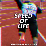 Shane Kidd - Speed of Life (feat. Lucius)