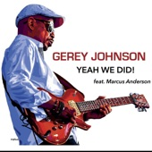 Gerey Johnson - Yeah We Did! (feat. Marcus Anderson)