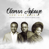 Olorun Agbaye You Are Mighty Feat. Chandler Moore & O B A Nathaniel Bassey - Nathaniel Bassey