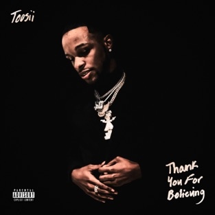 Toosii – Thank You For Believing [iTunes Plus AAC M4A]