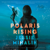 Jessie Mihalik - Polaris Rising  artwork