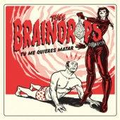 Thee Braindrops - Tú Me Quieres Matar (Billy Childish/Chatham Singers Cover)