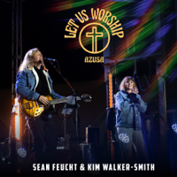 Let Us Worship - Azusa - Let Us Worship & Sean Feucht Cover Art