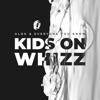 Kids on Whizz Single
