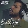 Bulleya feat Ahsan Ali Single