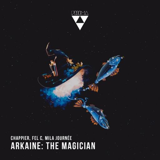 Arkaine: The Magician - Single by Chappier & Fel C & Mila Journée