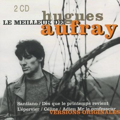 Le meilleur de Hugues Aufray - Hugues Aufray