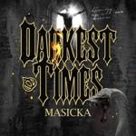 Masicka - Darkest Times
