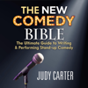 Judy Carter - The New Comedy Bible: The Ultimate Guide to Writing and Performing Stand-Up Comedy (Unabridged)  artwork
