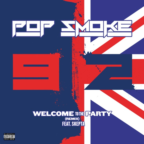 Pop Smoke - Welcome To the Party (Remix) [feat. Skepta]