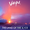 Vayu - The Land of Fire & Ice  artwork