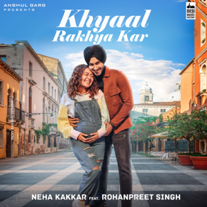 Neha Kakkar - Khyaal Rakhya Kar