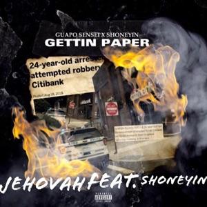 Jehovah - Gettin' Paper feat. Shoneyin