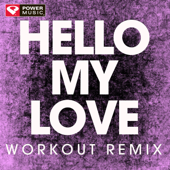 Hello My Love (Extended Workout Remix) - Power Music Workout