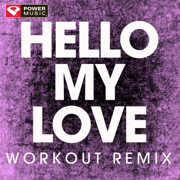 Hello My Love (Extended Workout Remix) - Power Music Workout - Power Music Workout